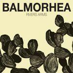 Balmorhea (발모라이) - Rivers Arms