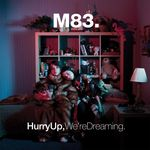 M83 - Hurry Up Were Dreaming