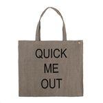 QUICK ME OUT cotton bag