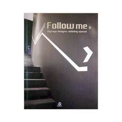 Follow me 3 Signage designs: defining spaces