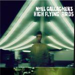 Noel Gallaghers - High Flying Birds