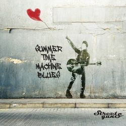 스트릿건즈 - Summer Time Machine Blues