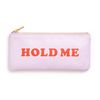 GET IT TOGETHER PENCIL POUCH-hold me