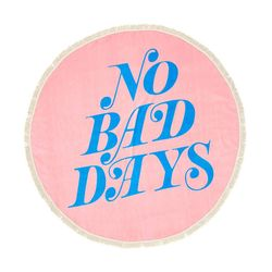 ALL AROUND GIANT CIRCLE TOWEL-no bad days