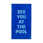 BEACH PLEASE GIANT TOWEL-see you at the pool