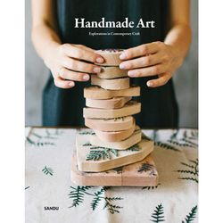 Handmade Art : Explorations in Contemporary Craft