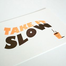 TAKE IT SLOW 슬로우 레터프레스 엽서