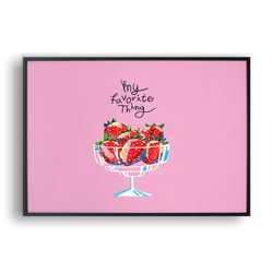 My favorite thing - Strawberry