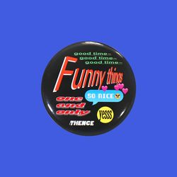 PIN BUTTON BIG FUNNY TIME