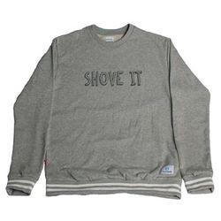 SHOVE IT SWEAT SHIRT GRAY