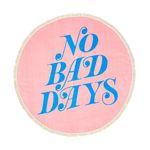 ALL AROUND GIANT CIRCLE TOWEL-no bad days