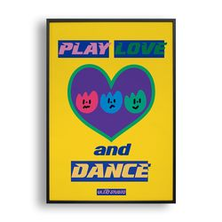 PLAY LOVE AND DANCE