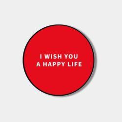 I WISH YOU A HAPPY LIFE 스마트톡