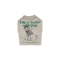 Life Is Better With Dog T-shirt For Dog Sand Beige