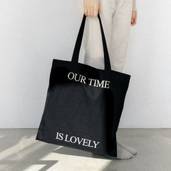 our time is lovely ecobag