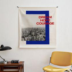 포토 행잉 패브릭 포스터 dream.hope.courage 01 (행잉M)